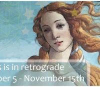 The Venus Retrogrades – A Mystical Moment We All Need