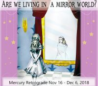 MIRROR WORLD~DLROW RORRIM  ~ Mercury Retrograde
