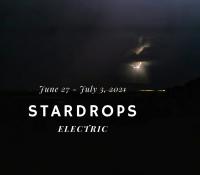 STARDROPS  June 27 – July 3, 2021